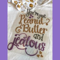 Glitter Vinyl iron on You're just peanut butter by KissMyGritsShop