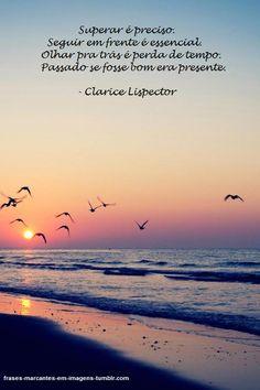 Believe in your strength - Ah Clarice e suas sábias palavras! - frases - reflexões - esperanças
