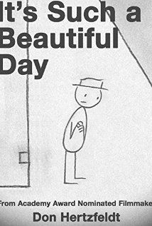 It's Such a Beautiful Day (2012). A really moving film. Please try it.