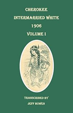 Cherokee Intermarried White, Volume VII by Jeff Bowen Native American Ancestry, Native American Cherokee, Native American Quotes, Native American History, American Indians, American Symbols, American Women, Native Quotes, Genealogy Sites
