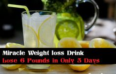 Miracle Weight Loss Drink: Lose 6 Pounds in Only 5 Days