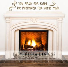 """""""If You Pray For Rain, Be Prepared For Some Mud""""  