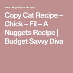 Copy Cat Recipe – Chick – Fil – A Nuggets Recipe | Budget Savvy Diva