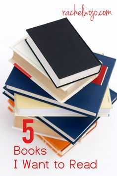 5 Books I want to read- this summer! I'd love to hear about your book wish list!
