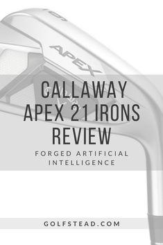 Callaway Golf, Golf Club Reviews, Iron Reviews, Irons, Golf Clubs, Core, 21st, Technology, Tecnologia
