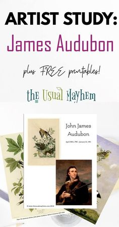 Artist study of John James Audubon with free printable images and bio! #nature #Audubon #CharlotteMason #homeschool #ihsnet #artiststudy