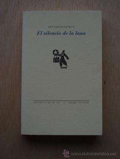 El silencio de la luna de José Emilio Pacheco.