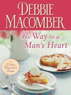 The Way to a Man's Heart (Debbie Macomber Classics) Teen Series, Debbie Macomber, Early Reading, The Heart Of Man, Books For Teens, Teen Books, Classic Books, Romance Novels, So Little Time