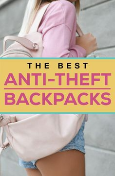 The Best Anti-Theft Backpacks made for travel security. Picking out the right bag for you considering its key attributes and special features. #antitheftbackpack #packinglist #travelessentials #traveltips