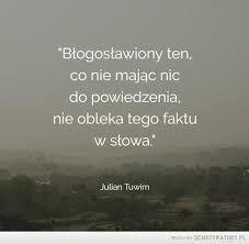 Znalezione obrazy dla zapytania julian tuwim Clever, Memes, Words, Typo, Quotes, Life, Humor, Poster, Qoutes