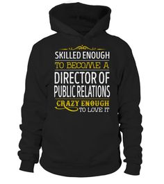 "# Director Of Public Relations .    Director Of Public Relations Crazy Enough Special Offer, not available anywhere else!Available in a variety of styles and colorsBuy yours now before it is too late! Secured payment via Visa / Mastercard / Amex / PayPal / iDeal How to place an order  Choose the model from the drop-down menu Click on ""Buy it now"" Choose the size and the quantity Add your delivery address and bank details And that's it!"