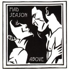 """Mad Season, Above*****: When all is said and done, this may go down as the best """"super"""" group album of all time. Four superstars from the grunge era get together to jam a bit and produce one of the best albums of that genre, and it stands up as well today as it did in '95. Too bad Layne passed or else we might have eventually gotten another disc from this group. Coolest album I've heard this week. 8/27/15"""