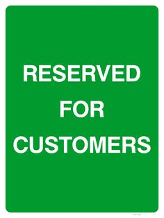 You don't want your employees or other motorists parking in spaces specifically designed for your customers! This Reserved for Customers sign is an ideal message for shops and similar businesses to inform motorists that the space is for customer use only Parking Signs, Car Parking, Sign Solutions, Construction Signs, Stickers Online, Custom Metal, Shops, Spaces, Tents