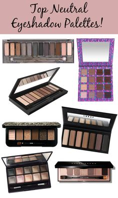 Everybody needs a neutral eyeshadow palette. Here are some of the best and newest!
