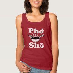 Pho Sho funny Vietnamese soup saying women's shirt