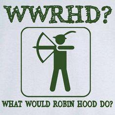 Quite often I am stuck wondering... WWRHD? #robinhood #funny #novelty