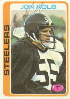 3aece7680bc 1978 Topps Jon Kolb Set - 1978 Topps Sport - Football Team - Pittsburgh  Steelers Manufacturer - Topps Co Brand - Topps Condition: Excellent to Near  Mint