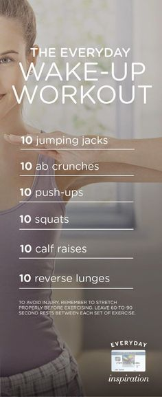 Get your body back and look great for your You don't even need equipment to get in shape with this quick, low-impact workout that keeps you engaged and focused while gradually increasing intensity. The everyday wake up morning workout exercises.