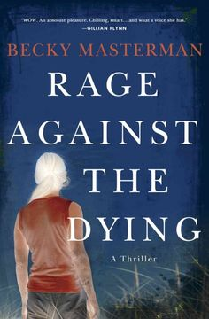 Rage Against the Dying, by Becky Masterman -- RML STAFF PICK (Elizabeth)