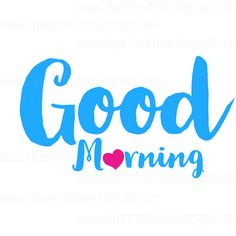 Good Morning Letter, Good Morning Cards, Good Morning Images Hd, Good Morning Messages, Good Morning Greetings, Good Morning Good Night, Good Morning Wishes, Good Morning Inspirational Quotes, Good Morning Quotes