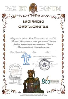 Cotalaya commemorating the 800 year anniversary of Saint Francis of Assisi's pilgrimage to Santiago. You can request it at the Franciscan convent in Santiago near the Cathedral.