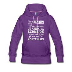 Ich bin #Friseurin und nein ich #schneide deine #Haare nicht #kostenlos. Cooles #Design und toller #Spruch auf dem Purple #Hoodie (#Kapuzenpullover). EINFACH HIER KLICKEN!