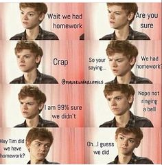 This is so true. But it's better with Thomas Brodie Sangster as the meme! Funny School Memes, School Humor, Really Funny Memes, Stupid Funny Memes, Funny Relatable Memes, Haha Funny, Funny Texts, Hilarious, Maze Runner Funny