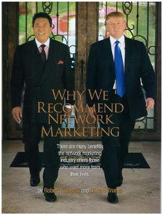 Why We Recommend Network Marketing  Donald Trump and Robert Kiyosaki on why Network Marketing makes sense.