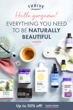 Hello Gorgeous! Everything you need to be natural beuatiful. Shop Thrive Market for all your beauty needs!