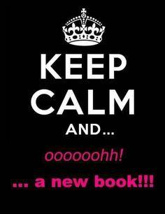 Keep calm and oooooohh! ...A new book!!!