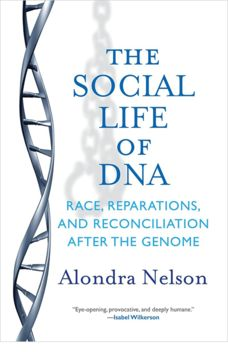 Alondra Nelson | The Social Life of DNA: Race, Reparations, and Reconciliation after the Genome