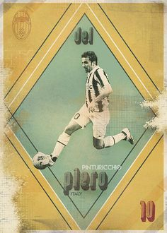 "The Gods Of Football (Part I) by Marija Marković on Behance — Alessandro ""Pinturicchio"" Del Piero, #10, Italy"
