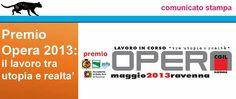 OPPORTUNITA' DEL GIORNO - Il Premio Opera giunge quest'anno alla terza edizione. La Cgil di Ravenna propone un concorso riservato ad artisti di età inferiore ai 40 anni.     http://www.cgilra.it/documenti.aspx?idP=1322