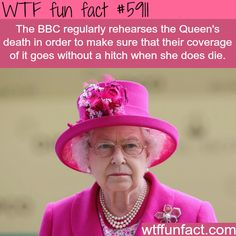 The BBC regularly rehearses the Queen's death - WTF fun facts