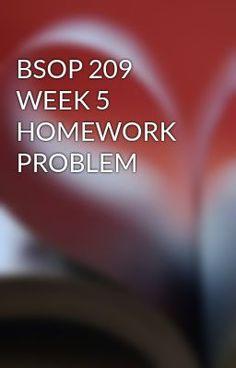 BSOP 209 WEEK 5 HOMEWORK PROBLEM #wattpad #short-story