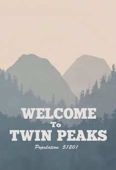 Inspired by Twin Peaks.    A take on the welcome to Twin Peaks sign.    $14 8x10 (image size) printed on 8x10 matte paper.  $18 11x14 (image size)