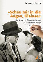 """""""Schau mir in die Augen, Kleines"""" - Die Kunst der Dialoggestaltung, von Oliver Schütte, erschienen bei UVK!"""