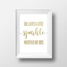 She Leaves A Little Sparkle Wherever She Goes Print, Gold Print, Nursery Printable, Gold Nursery, Baby Girl Print, Girls Room, Shimmer Print by printshopstudio on Etsy