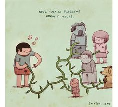 Your family problems aren't yours!
