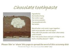 Chocolate toothpaste - dessert served at school lunches in Bedford, UK in the Cake Recipes Uk, Tart Recipes, Dessert Recipes, Cooking Recipes, Yummy Treats, Sweet Treats, Yummy Food, Healthy Food, Toothpaste Recipe