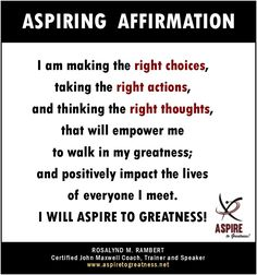 What will you affirm today my ASPIRING friend? I affirm that…