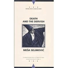"""Mesa Selimovic """"Death and the Dervish"""" (another search for oneself)"""