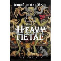 [PDF] Sound of the Beast: The Complete Headbanging History of Heavy Metal, Author Ian Christe The Beast, Ozzy Osbourne, Black Sabbath, Date, The Cult, Napalm Death, Rap Metal, Metal Art, Metal Albums