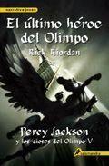 EL ÚLTIMO HÉROE DEL OLIMPO. Percy Jackson y los dioses del Olimpo V