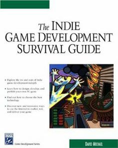 Indie Game Development Survival Guide (Charles River Media Game Development) by David Michael. $42.00. Series - Charles River Media Game Development. Publisher: Charles River Media; 1 edition (August 18, 2003). Publication: August 18, 2003. Author: David Michael