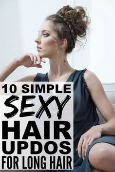 If you're sick of tying your long hair back in a boring ponytail, but don't have the time or energy to wash, dry, straight, and/or curl it before leaving the house each morning, these simple sexy hair long hair updos are just what you need to add a little oomph to your look!