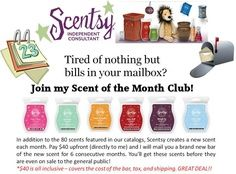 Join my Scent of the Month Club Contact me for further details www.jnthomas.scentsy.us OR jennyscenty@gmail.com