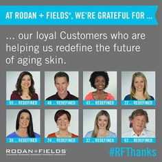 At Rodan + Fields®, changing skin and changing lives is more than just a mantra: it's a movement. We are so grateful for our loyal Customers who are helping us redefine the future of aging skin.  What are you thankful for this holiday season? #RFThanks