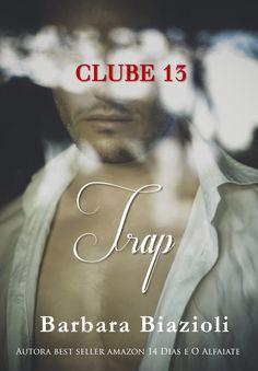 TRAP (Clube 13 - #4), by Barbara Biazioli Release date: 2015,September, 6th