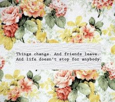 The Perks of Being A Wallflower Quotes. I think I need to remember this because I don't handle change well.